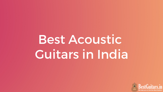 best acoustic guitars india