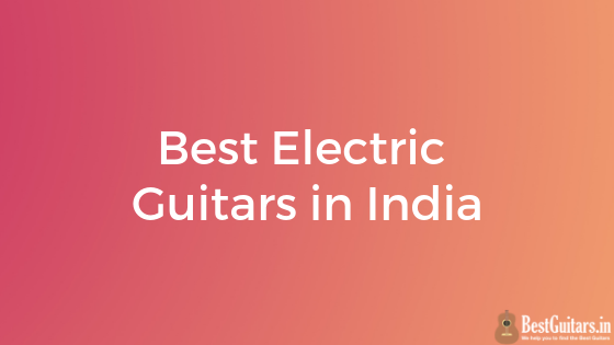 best electric guitars india