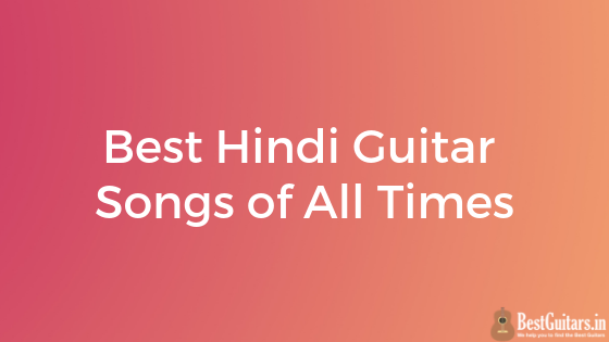 Best Hindi Guitar Songs